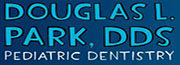 Douglas L. Park DDS Pediatric Dentistry